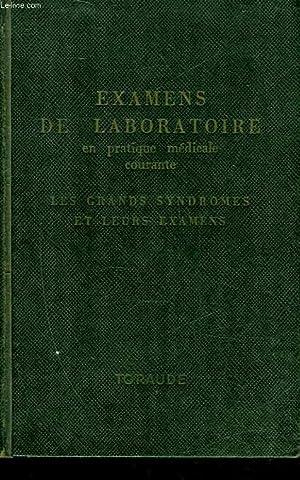EXAMENS DE LABORATOIRE EN PRATIQUE MEDICALE COURANTE - LES GRANDS SYNDROMES ET LEURS EXAMENS: ...