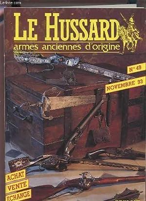 LE HUSSARD - ARMES ANCIENNES D'ORIGINES - N°49 NOVEMBRE 93 - ACHAT / VENTE / ...