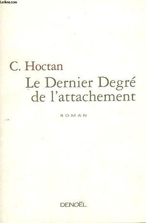 LE DERNIER DEGRE DE L'ATTACHEMENT.: HOCTAN C.