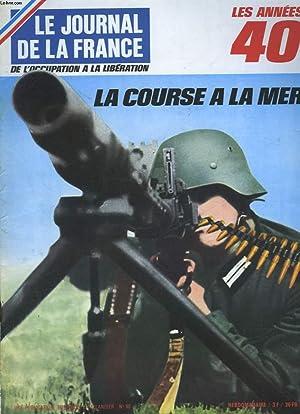 LE JOURNAL DE LA FRANCE DE L'OCCUPATION A LA LIBERATION - N°98 - LA COURSE A LA MER: ...