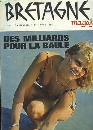 BRETAGNE MAGAZINE - MENSUEL N°17 - DES MILLIARDS POUR LA BAULE: COLLECTIF