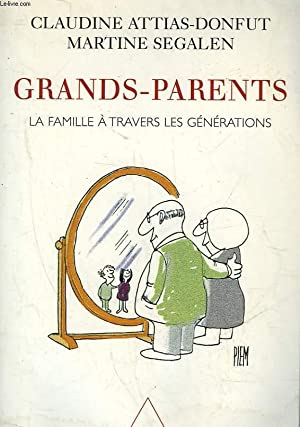 GRANDS-PARENTS - LA FAMILLE A TRAVERS LES: ATTIAS-DONFUT CLAUDINE -