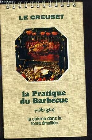 LE CREUSET - LE GUIDE DE LA FONDUE et LA PRATIQUE DU BARBECUE - LA CUISINE DANS LA FONTE EMAILLE: ...