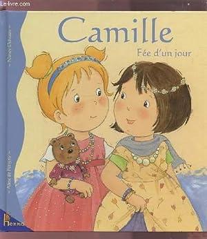 CAMILLE - FEE D'UN JOUR / COLLECTION ALBUMS CAMILLE N°23.: DE PETIGNY ALINE
