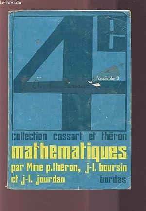 MATHEMATIQUES - 4° / FASCICULE 2.: COSSART E. /