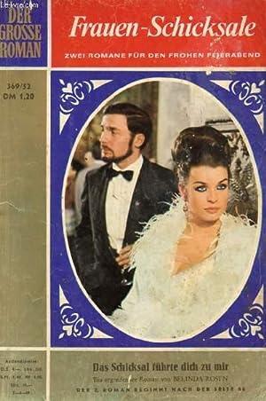 DER GROSSE ROMAN, Nr. 369/52 (2 Romane. Das Schicksal führte dich zu mir, Belinda Rosen. ...