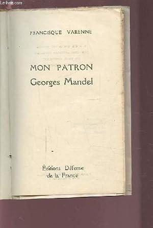 MON PATRON GEORGES MANDEL.: VARENNE FRANCISQUE
