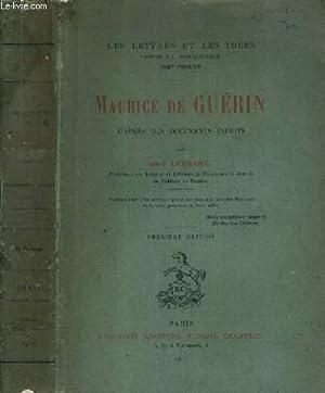 MAURICE DE GUERIN D'APRES DES DOCUMENTS INEDITS - 2ème EDITION / LES LETTRES ET ...