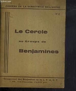 CAHIERS DE LA DIRECTRICE BENJAMINE - N°2 - LE CERCLE AU GROUPE DE BENJAMINES: COLLECTIF