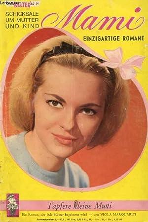 MAMI, Nr. 108 (Tapfere kleine Mutti, Ein Roman, der jede Mutter begeistern wird, Viola Marquardt): ...