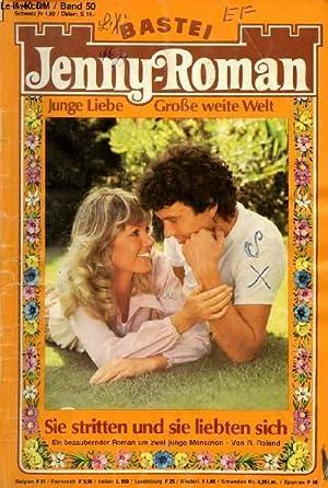 JENNY-ROMAN, BAND 50 Sie stritten und sie liebten sich, Ein bezaubernder Roman um zwei junge ...