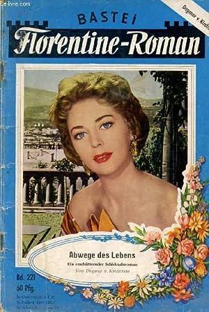 FLORENTINE-ROMAN, BAND 221 (Abwege des Lebens, Ein erschütternder Schicksalsroman, Dagmar von ...
