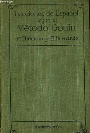 LECCIONES DE ESPAGNOL SEGUN EL METODO GOUIN / SEGUNDA EDICION.: F.THEMOIN & E.HERNANDO