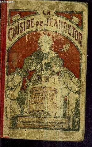 LA CUISINE DE JEANNETON COMPRENANT 1001 RECETTES ET 100 MENUS POUR FAIRE DE LA BONNE CUISINE ...