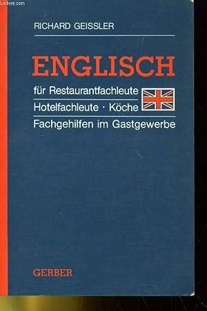ENGLISH - FUR RESTAURANTFACHLEUTE - HOTEFACHLEUTE -: RICHARD GEISSLER