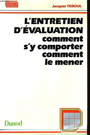 L'ENTRETIEN D'EVALUATION COMMENT S'Y COMPORTER COMMENT LE: JACQUES TEBOUL