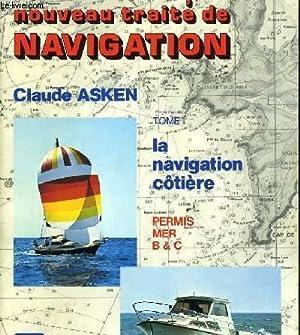 NOUVEAU TRAITE DE NAVIGATION - TOME 1: CLAUDE ASKEN.