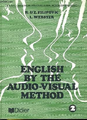 ENGLISH BY THE AUDIO-VISUAL METHOD 2: FILIPOVIC / WEBSTER
