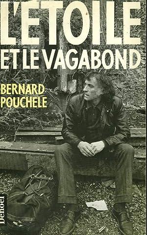 L'ETOILE ET LE VAGABOND.: POUCHELE BERNARD.