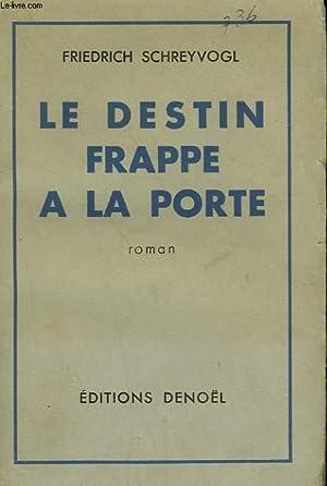 LE DESTIN FRAPPE A LA PORTE.: SCHREYVOGL FRIEDRICH.
