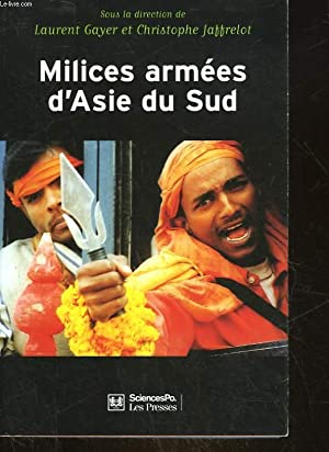 MILICES ARMEES D'ASIE DU SUD - PRIVATISATION DE LA VIOLENCE ET IMPLICATION DES ETATS: GAYER ...