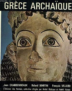 GRECE ARCHAIQUE (620-480 AV. J.-C.): CHARBONNEAUX JEAN, MARTIN ROLAND, VILLARD FRANCOIS