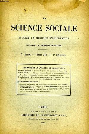 LA SCIENCE SOCIALE SUIVANT LA METHODE D'OBSERVATION, 7e ANNEE, TOME XIV, 1re LIVRAISON: ...