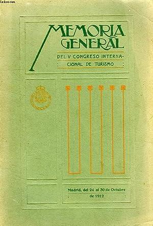 MEMORIA GENERAL DEL V CONGRESO INTERNACIONAL DE TURISMO, MADRID, OCTUBRE 1912: COLLECTIF