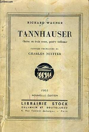TANNHAUSER OPERA EN TROIS ACTES QUATRE TABLEAUX - PAROLES FRANCAISES DE CHARLES NUITTER - NOUVELLE ...