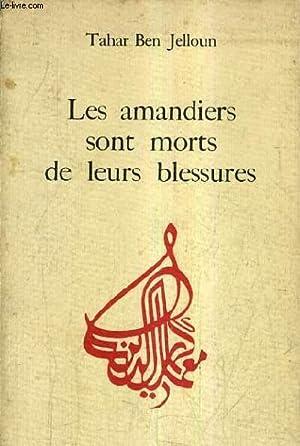 LES AMANDIERS SONT MORT DE LEURS BLESSURES SUIVI DE CICATRICES DU SOLEIL ET LE DISCOURS DU CHAMEAU....