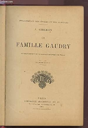 LA FAMILLE GAUDRY - BIBLIOTHEQUE DES ECOLES: GIRARDIN J.
