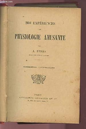 200 EXPERIENCES DE PHYSIOLOGIE AMUSANTE.: PERES A.