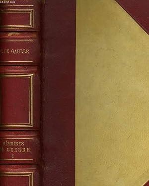 MEMOIRES DE GUERRE - 1. L'APPEL 1940-1942: CHARLES DE GAULLE