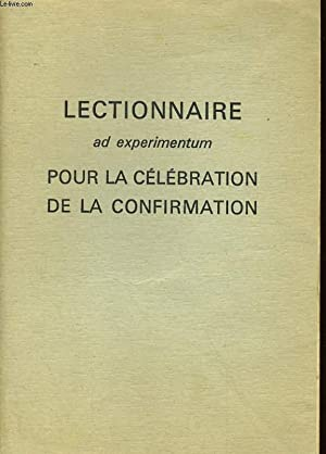 ECTIONNAIRE AD EXPERIMENTUM POUR LA CELEBRATION DE LA CONFIRMATION: COLLECTIF