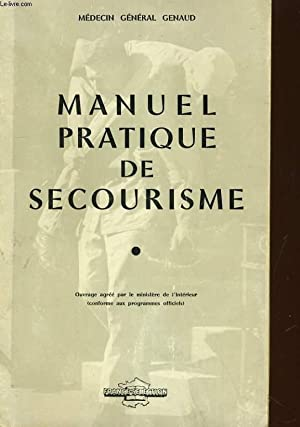 MANUEL PRATIQUE DE SECOURISME: MEDECIN GENERAL GENAUD