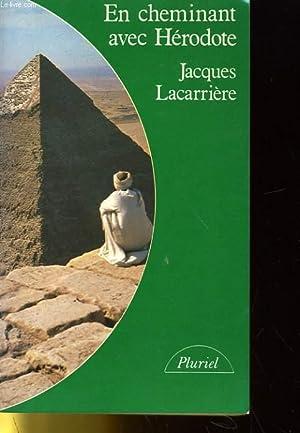 EN CHEMINANT AVEC HERODOTE: JACQUES LACARRIERE
