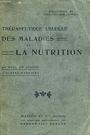 THERAPEUTIQUE USUELLE DES MALADIES DE LA NUTRITION: LE GENDRE PAUL, MARTINET ALFRED