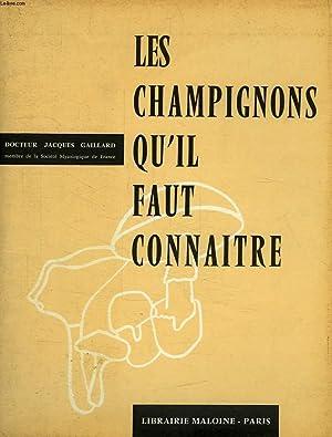 LES CHAMPIGNONS QU'IL FAUT CONNAITRE: GAILLARD DR JACQUES