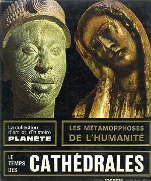 LES METAMORPHOSES DE L'HUMANITE, 1100 / 1300, LE TEMPS DES CATHEDRALES, LE MONDE EN SON MIROIR:...
