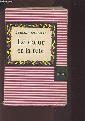 LE COEUR ET LA TETE.: LE MAIRE EVELINE