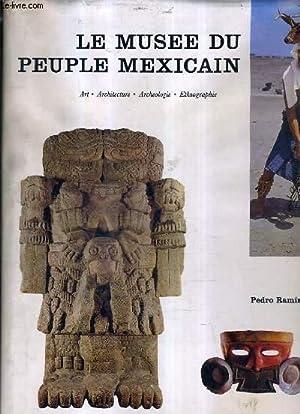 LE MUSEE DU PEUPLE MEXICAIN - ART: PEDRO RAMIREZ VASQUEZ