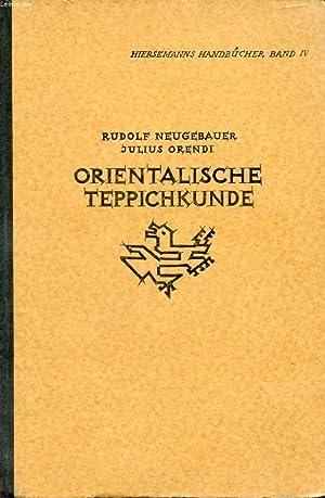 HANDBUCH DER ORIENTALISCHEN TEPPICHKUNDE: NEUGEBAUER R., ORENDI J.