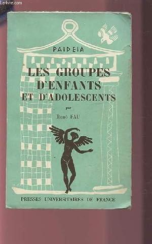 LES GROUPES D'ENFANTS ET D'ADOLESCENTS.: FAU RENE