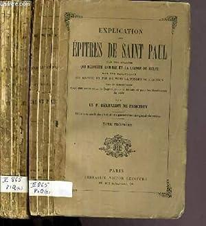 EXPLICATION DES EPITRES DE SAINT PAUL PAR UNE ANALYSE QUI DECOUVRE L'ORDRE ET LA LIAISON DU ...