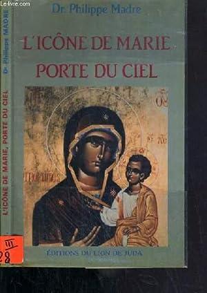 L'ICONE DE MARIE PORTE DU CIEL: MADRE PHILIPPE DR.