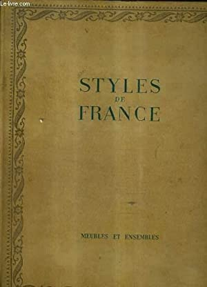 STYLES DE FRANCE MEUBLES ET ENSEMBLES DE 1610 A 1920.: COLLECTIF