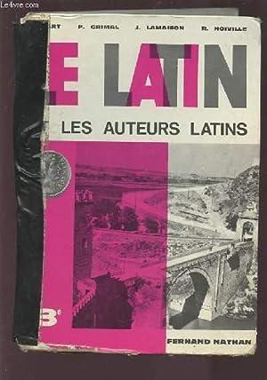 LE LATIN ET LES AUTEURS LATINS - CLASSE DE TROISIEME.: COLLECTIF