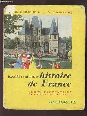 IMAGES ET RECITS D'HISTOIRE DE FRANCE - COURS ELEMENTAIRE CLASSES DE 10° ET 9°: ...