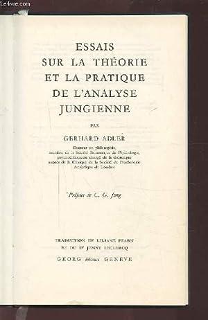 ESSAIS SUR LA THEORIE ET LA PRATIQUE DE L'ANALYSE JUNGIENNE.: ADLER GERHARD