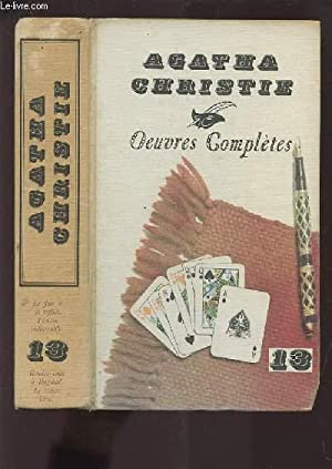OEUVRES COMPLETES - VOLUME 13 : LE: CHRISTIE AGATHA